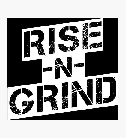 Rise n Grind - White Photographic Print