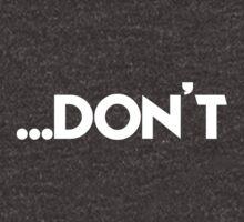 Don't - version 2 - white by Supreto