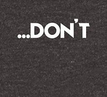 Don't - version 2 - white T-Shirt