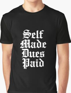 Self Made Dues Paid - White Graphic T-Shirt