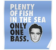Plenty of fish in the sea Only one bass Poster