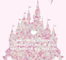 Laughter, Imagination, Dreams by disneydreaming