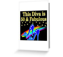 50 AND FABULOUS BLUE SHOE QUEEN Greeting Card