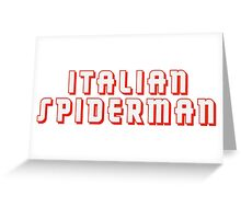 Italian Spiderman - ONE:Print Greeting Card