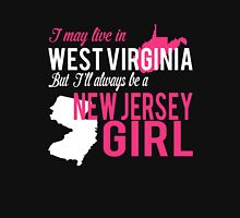 I MAY LIVE IN WEST VIRGINIA BUT I'LL ALWAYS BE A NEW JERSEY GIRL Women's Relaxed Fit T-Shirt