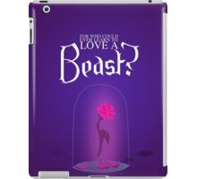 Who could love a beast? iPad Case/Skin
