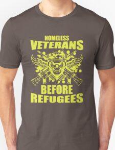 Homeless Veterans Before Refugees Unisex T-Shirt