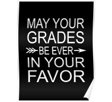 May Your Grades Be Ever In Your Favor Poster