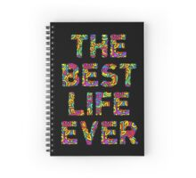 The Best Life Ever (Colorful) Spiral Notebook