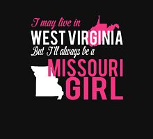 I MAY LIVE IN WEST VIRGINIA BUT I'LL ALWAYS BE A MISSOURI GIRL Women's Relaxed Fit T-Shirt