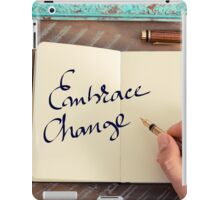 Motivational concept with handwritten text EMBRACE CHANGE iPad Case/Skin