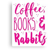 Coffee and books and rabbits Canvas Print