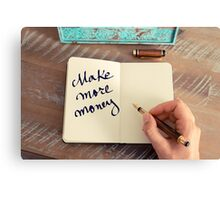 Motivational concept with handwritten text MAKE MORE MONEY Canvas Print