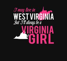 I MAY LIVE IN WEST VIRGINIA BUT I'LL ALWAYS BE A VIRGINIA GIRL Women's Relaxed Fit T-Shirt