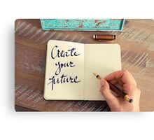 Motivational concept with handwritten text CREATE YOUR FUTURE Canvas Print