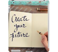 Motivational concept with handwritten text CREATE YOUR FUTURE iPad Case/Skin