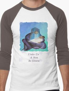 Unto Us A Son Is Given Men's Baseball ¾ T-Shirt