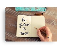 Motivational concept with handwritten text THE FUTURE IS NOW Canvas Print