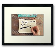 Motivational concept with handwritten text DO YOU KNOW YOUR CUSTOMERS? Framed Print