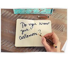 Motivational concept with handwritten text DO YOU KNOW YOUR CUSTOMERS? Poster
