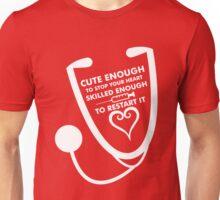 Cute Enough To Stop Your Hurt Nurse Unisex T-Shirt
