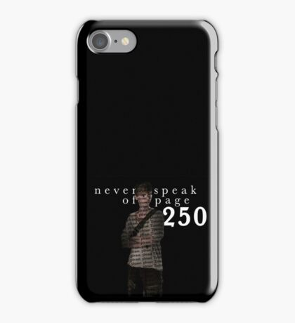 NEVER SPEAK OF PAGE 250 - THE MAZE RUNNER iPhone Case/Skin