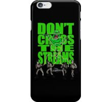 DON'T CROSS THE STREAMS iPhone Case/Skin