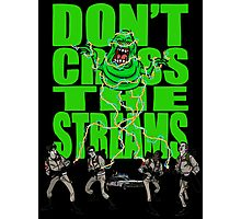 DON'T CROSS THE STREAMS Photographic Print