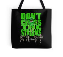 DON'T CROSS THE STREAMS Tote Bag