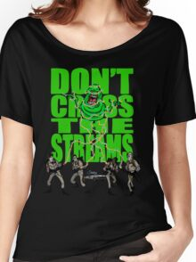 DON'T CROSS THE STREAMS Women's Relaxed Fit T-Shirt