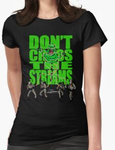 DON'T CROSS THE STREAMS Womens Fitted T-Shirt