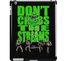 DON'T CROSS THE STREAMS iPad Case/Skin