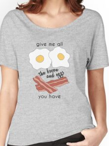 bacon and eggs Women's Relaxed Fit T-Shirt