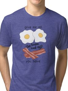bacon and eggs Tri-blend T-Shirt