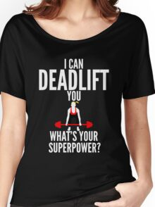 I Can Deadlift You Women's Relaxed Fit T-Shirt