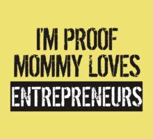 I'm Proof Mommy Loves Entrepreneurs Baby Tee