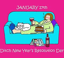 January 17th Ditch new Year Resolution Day by KateTaylor