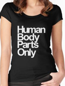 Human Body Parts Only Women's Fitted Scoop T-Shirt