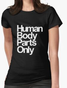 Human Body Parts Only Womens Fitted T-Shirt