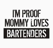 I'm Proof Mommy Loves Bartenders Kids Tee