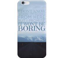 It Won't Be Boring iPhone Case/Skin