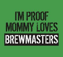 I'm Proof Mommy Loves Brewmasters Kids Tee
