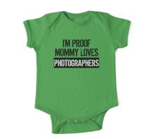 I'm Proof Mommy Loves Photographers One Piece - Short Sleeve