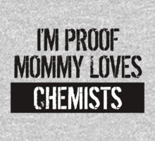 I'm Proof Mommy Loves Chemists One Piece - Short Sleeve
