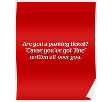 Are you a parking ticket? Poster