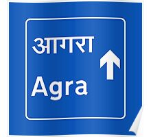 Agra, Road Sign, India Poster