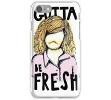 gotta be resh iPhone Case/Skin