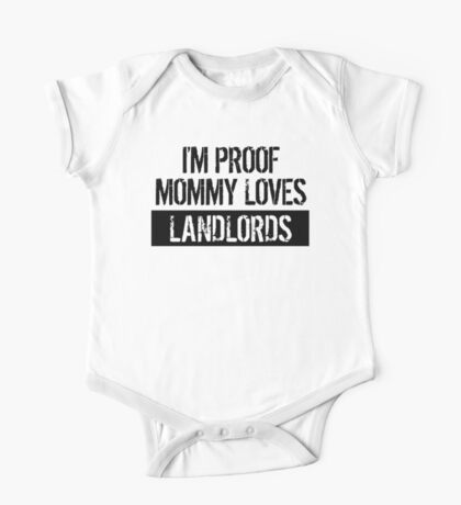 I'm Proof Mommy Loves Landlords One Piece - Short Sleeve