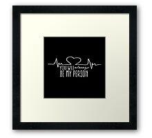 Grey's Anatomy - My Person  Framed Print