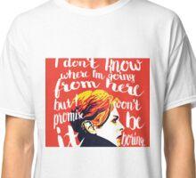 WON'T BE BORING Classic T-Shirt